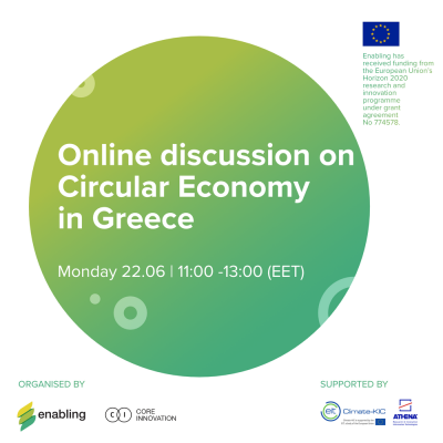 Enabling Project and CORE Innovation - online discussion on Circular Economy in Greece