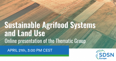 New Thematic Group for SDSN Europe launches on April 21st: Sustainable Agrifood Systems and Land Use